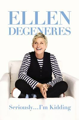 Seriously...I'm Kidding by DeGeneres, Ellen