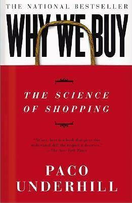 Why We Buy: The Science Of Shopping by Underhill, Paco