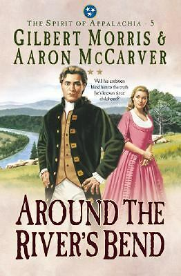 Around the River's Bend (The Spirit of Appalachia Series #5) by Gilbert Morris,