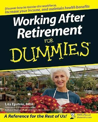 Working After Retirement For Dummies by Epstein, Lita