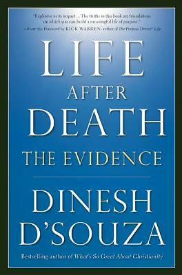 Life After Death: The Evidence by D'Souza, Dinesh