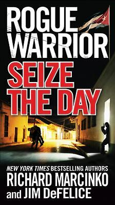 Rogue Warrior: Seize the Day (Rogue Warrior (Forge Paperback)) by Marcinko, Ric
