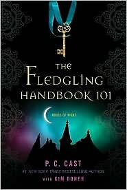 The Fledgling Handbook 101 (House of Night Novels) by Cast, P. C., Doner, Kim