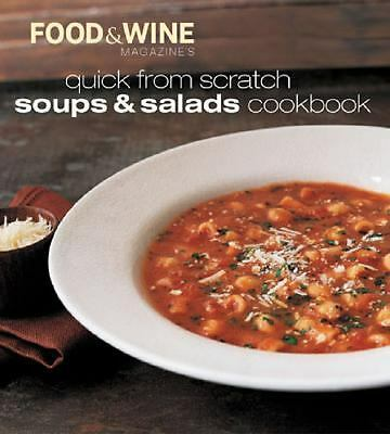 Quick from Scratch Soups and Salads Cookbook by Food and Wine Magazine Staff...