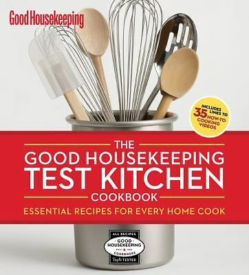 The Good Housekeeping Test Kitchen Cookbook: Essential Recipes for Every Home C