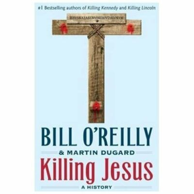 Killing Jesus by O'Reilly, Bill, Dugard, Martin