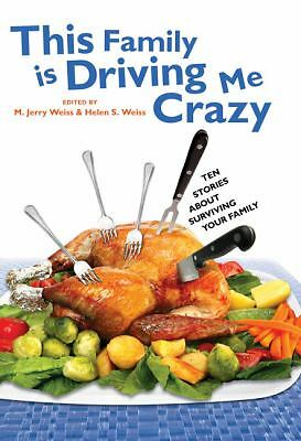 This Family Is Driving Me Crazy : Ten Stories about Surviving Your Family by...