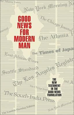 Good News for Modern Man, New Testament by american bible society