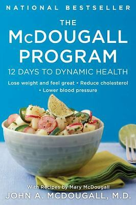 The McDougall Program: 12 Days to Dynamic Health (Plume) by McDougall, John A.