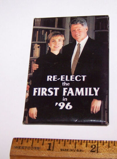 RE ELECT THE FIRST FAMILY 1996 Bill & Hillary Clinton Photo Pinback Button