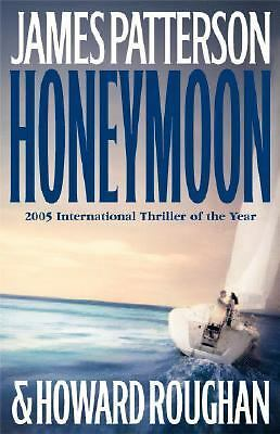 Honeymoon by James Patterson and Howard Roughan (2005, Hardcover)
