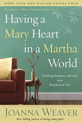 Having a Mary Heart in a Martha World: Finding Intimacy With God in the Busynes