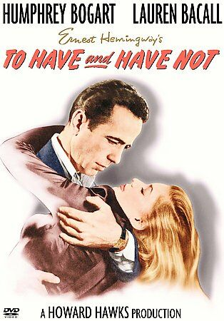 Ernest Hemingway's To Have and Have Not (DVD 2006) Humphrey Bogart/Lauren Bacall