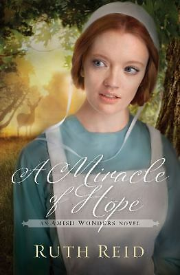 A Miracle of Hope (The Amish Wonders Series) by Reid, Ruth