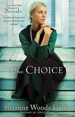 The Choice (Lancaster County Secrets, Book 1) by Suzanne Woods Fisher