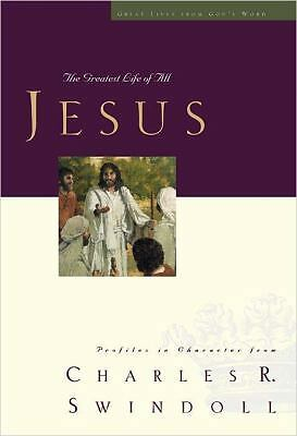 Jesus: The Greatest Life of All (Great Lives Series) by Swindoll, Charles R.