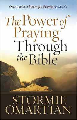 The Power of Praying Through the Bible by Omartian, Stormie