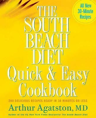 The South Beach Diet Quick and Easy Cookbook: 200 Delicious Recipes Ready in 30