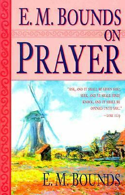 E.M. Bounds on Prayer by E. M. Bounds