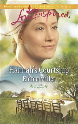 Hannah's Courtship (Love Inspired\Hannah's Daughters) by Miller, Emma