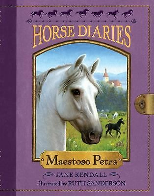 Horse Diaries #4: Maestoso Petra by Kendall, Jane