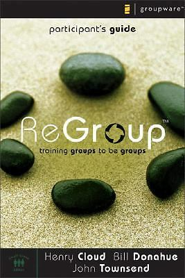 ReGroup Participant's Guide: Training Groups to Be Groups by Cloud, Henry, Dona