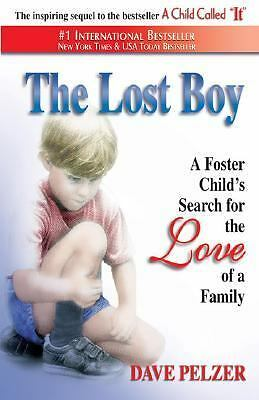 The Lost Boy: A Foster Child's Search for the Love of a Family by Pelzer, Dave