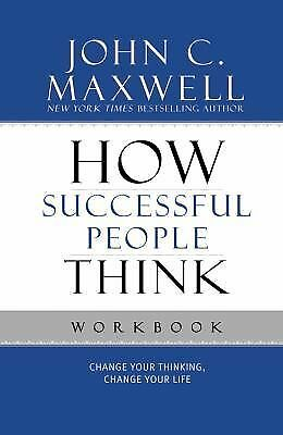 How Successful People Think Workbook by Maxwell, John C.