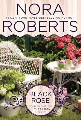 Black Rose: In the Garden Trilogy by Roberts, Nora
