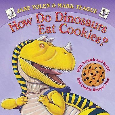 How Do Dinosaurs Eat Cookies? by Yolen, Jane