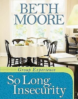 So Long, Insecurity Group Experience by Moore, Beth