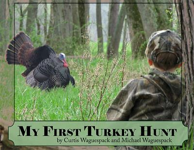My First Turkey Hunt by Curtis Waguespack, Michael Waguespack