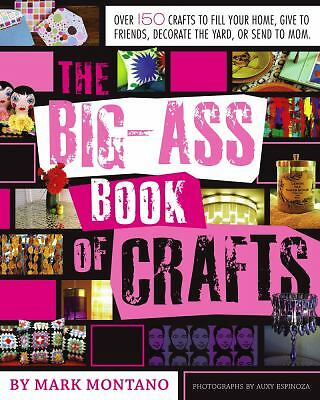 The Big-Ass Book of Crafts by Montano, Mark