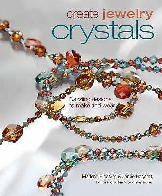 Create Jewelry: Crystals (Create Jewelry series) by Blessing, Marlene