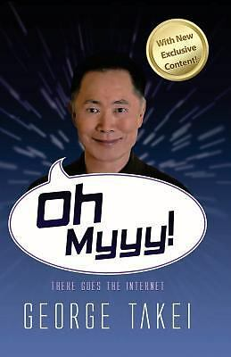 Oh Myyy!: There Goes The Internet by Takei, George