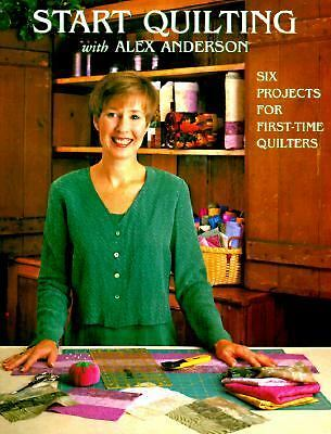 START QUILTING WITH ALEX ANDERSON 1 (Quilting Basics) by Anderson, Alex