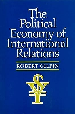 The Political Economy of International Relations by Gilpin, Robert