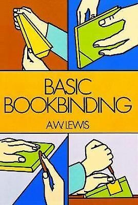 Basic Bookbinding by Lewis, A. W.