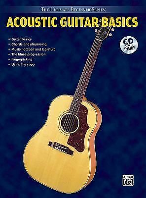 The Ultimate Beginner Series: Acoustic Guitar Basics, Steps One & Two Combined