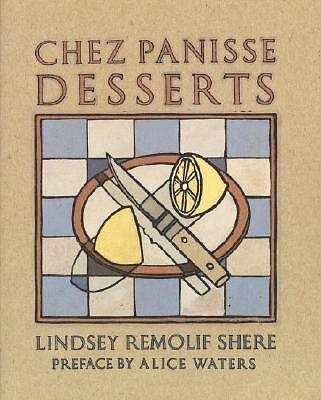 Chez Panisse Desserts by Shere, Lindsey R.