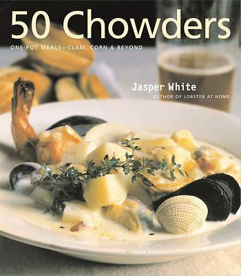 50 Chowders by White, Jasper