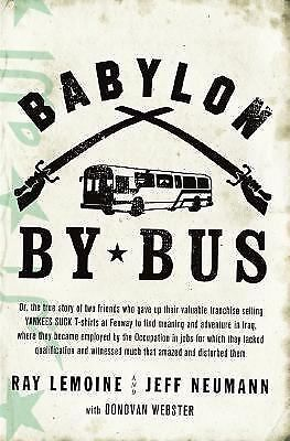 Babylon by Bus : Or, the True Story of Two Friends Who Gave up Their Valuable...