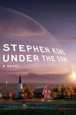 Under the Dome: A Novel by King, Stephen