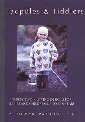 Tadpoles & Tiddlers: Thirty Two Knitting Designs for Babies and Children Up to T