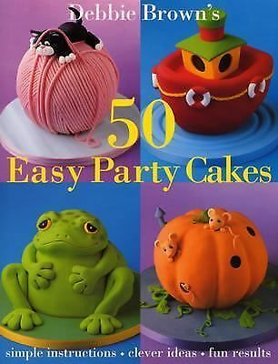 50 Easy Party Cakes by Brown, Debbie