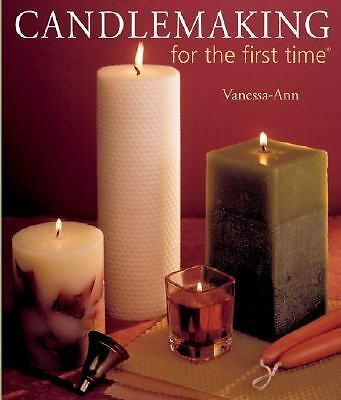 Candlemaking for the First Time Vanessa-Ann 2004, Paperback Hobby Candle Craft