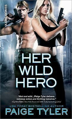 Her Wild Hero (X-Ops) by Tyler, Paige