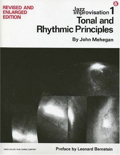Jazz Improvisation: Tonal and Rhythmic Principles by Mehegan, John