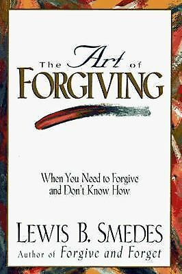 The Art of Forgiving by Smedes, Lewis B.
