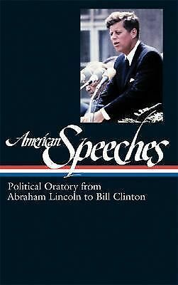 American Speeches : Political Oratory from Abraham Lincoln to Bill Clinton...